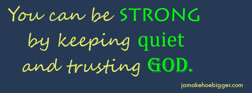 Be strong trust God